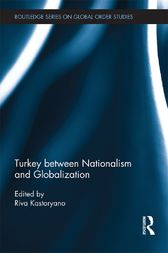 Turkey between Nationalism and Globalization by Riva Kastoryano