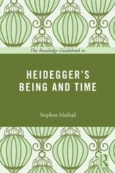 The Routledge Guidebook to Heidegger's Being and Time by Stephen Mulhall
