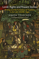 Lords' Rights and Peasant Stories by Simon Teuscher