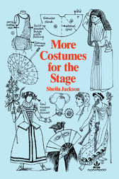 More Costumes for the Stage by Sheila Jackson