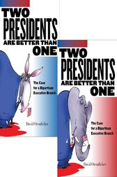 Two Presidents Are Better Than One by David Orentlicher
