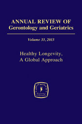 Annual Review of Gerontology and Geriatrics, Volume 33, 2013 by Jean-Marie Robine