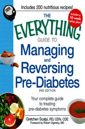 The Everything Guide to Managing and Reversing Pre-Diabetes by Gretchen Scalpi