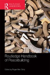 Routledge Handbook of Peacebuilding by Roger Mac Ginty