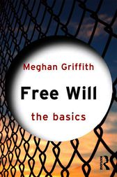 Free Will: The Basics by Meghan Griffith