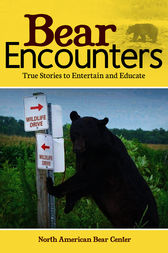 Bear Encounters by North American Bear Center