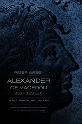 Alexander of Macedon, 356–323 B.C. by Peter Green