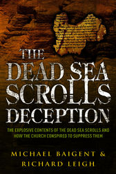 The Dead Sea Scrolls Deception by Michael Baigent