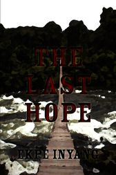 The Last Hope by Ekpe Inyang