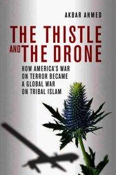The Thistle and the Drone by Akbar Ahmed