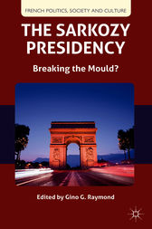 The Sarkozy Presidency by Gino G. Raymond