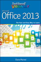 Teach Yourself VISUALLY Office 2013 by Elaine Marmel