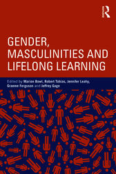 Gender, Masculinities and Lifelong Learning by Marion Bowl
