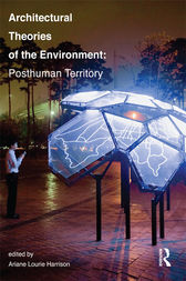Architectural Theories of the Environment by Ariane Lourie Harrison