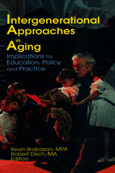 Intergenerational Approaches in Aging by Robert Disch