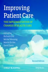 Improving Patient Care by Richard Grol