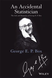 An Accidental Statistician by George E. P. Box