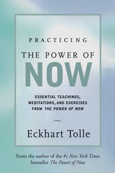 Practicing the Power of Now by Eckart Tolle