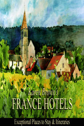 France Hotels by Karen Brown