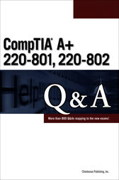 CompTIA® A+ 220-801, 220-802 Q&A by Chimborazo Publishing Inc