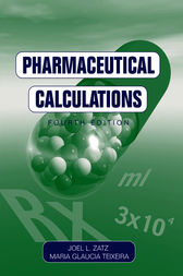 Pharmaceutical Calculations by Joel L. Zatz