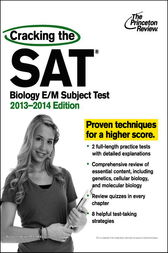 Cracking the SAT Biology E/M Subject Test, 2013-2014 Edition by Princeton Review