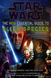 Star Wars: The New Essential Guide to Alien Species by Ann Margaret Lewis