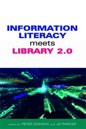 Information Literacy Meets Library 2.0 by Peter Godwin