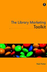 The Library Marketing Toolkit by Ned Potter