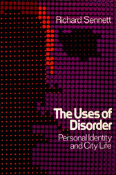 Uses of Disorder by Richard Sennett