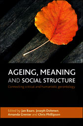 Ageing, meaning and social structure by Jan Baars