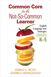 Common Core for the Not-So-Common Learner, Grades K-5 by Maria G. Dove