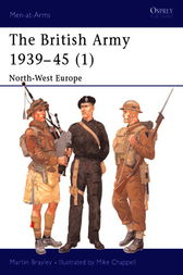 The British Army 1939-45 (1) by Martin Brayley