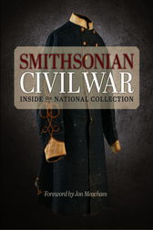 Smithsonian Civil War by Smithsonian Institution;  Neil Kagan;  Jon Meacham;  Michelle Delaney;  Hugh Talman