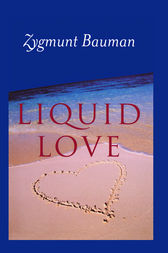 Liquid Love by Zygmunt Bauman