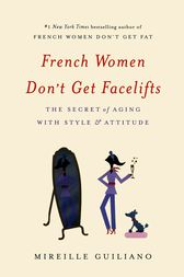 French Women Don't Get Facelifts by