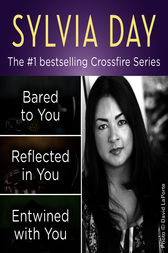 The Crossfire Series Books 1-3 by Sylvia Day