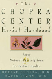 The Chopra Center Herbal Handbook by David Md Simon