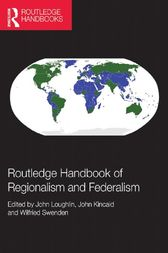 Routledge Handbook of Regionalism & Federalism by John Loughlin