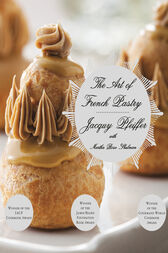 The Art of French Pastry by Jacquy Pfeiffer