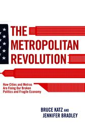 The Metropolitan Revolution by Bruce Katz