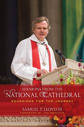 Sermons from the National Cathedral by Samuel T. Lloyd
