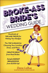 The Broke-Ass Bride's Wedding Guide by Dana Larue