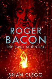 a biography of roger bacon the english scientist Popular science monthly/volume 60/january 1902/friar roger bacon  he was  born of a good and wealthy family, in england, between the.