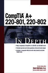 CompTIA® A+ 220-801, 220-802 In Depth by Jean Andrews