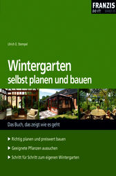 wintergarten selbst planen und bauen ebook by ulrich e. Black Bedroom Furniture Sets. Home Design Ideas