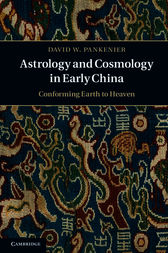 Astrology and Cosmology in Early China by David W. Pankenier