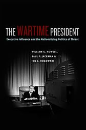 The Wartime President by William G. Howell