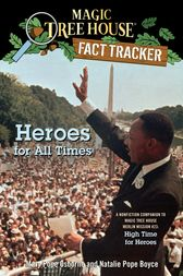 Magic Tree House Fact Tracker #28: Heroes for All Times by Mary Pope Osborne