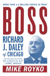 mike royko boss Find all available study guides and summaries for boss richard j daley of chicago by mike royko if there is a sparknotes, shmoop.